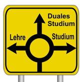 Gelbes Verkehrsschild mit drei möglichen Ausfahrten: Lehre, Duales Studium und Studium
